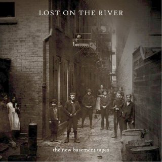 lost on the river the new basement tapes various artists